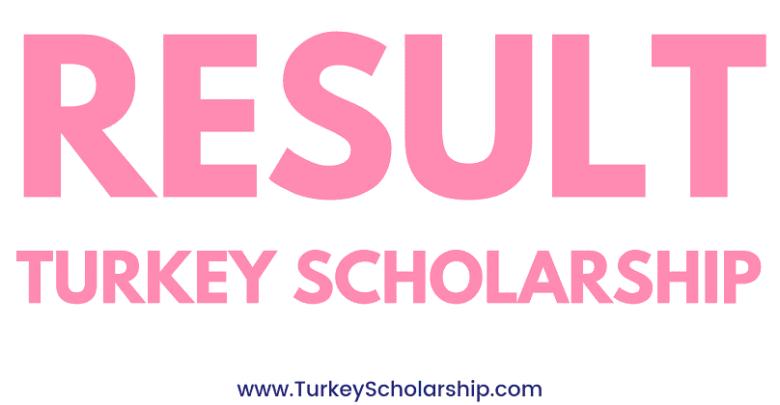 Turkey Scholarship Result Announcement - internview result annouced for Turkey Government Scholarship