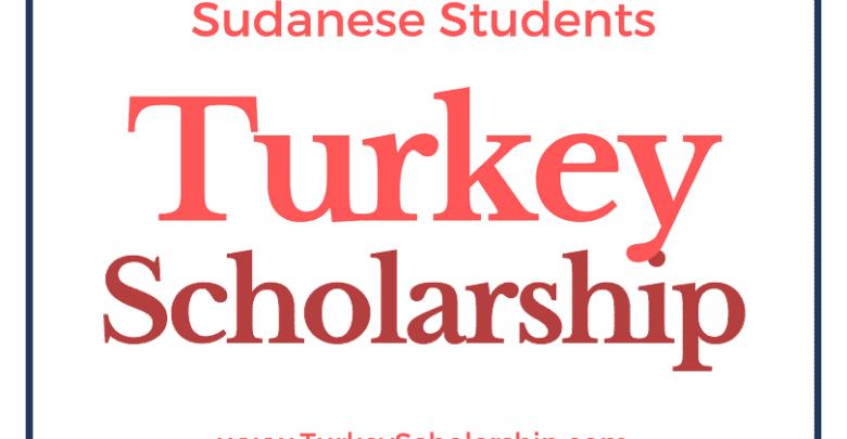 Turkey Scholarship for Sudanese Students Turkiye Burslari Scholarships for Sudan
