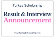 Turkey Scholarship Interview & Result Announcement 2021